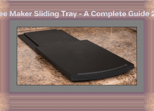 Coffee Maker Sliding Tray