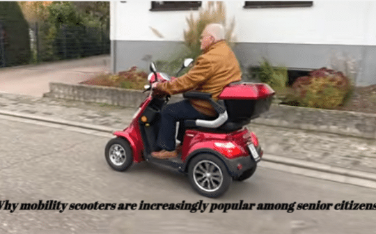 Why mobility scooters are increasingly popular among senior citizens?