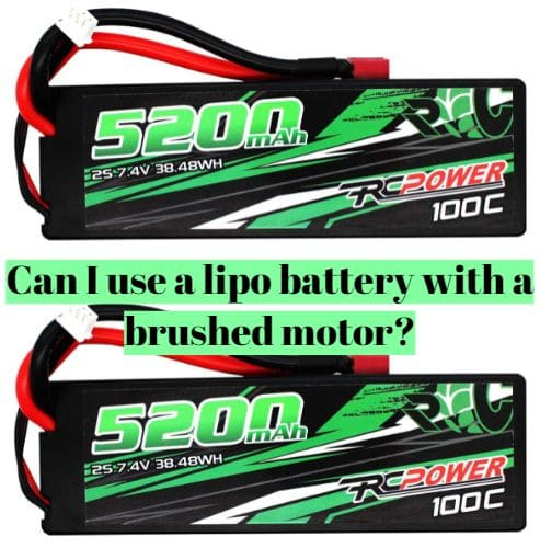 Can I use a lipo battery with a brushed motor?