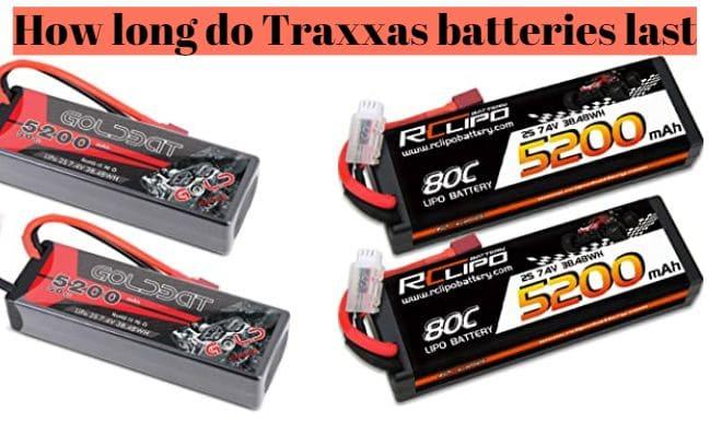 How long do Traxxas batteries last