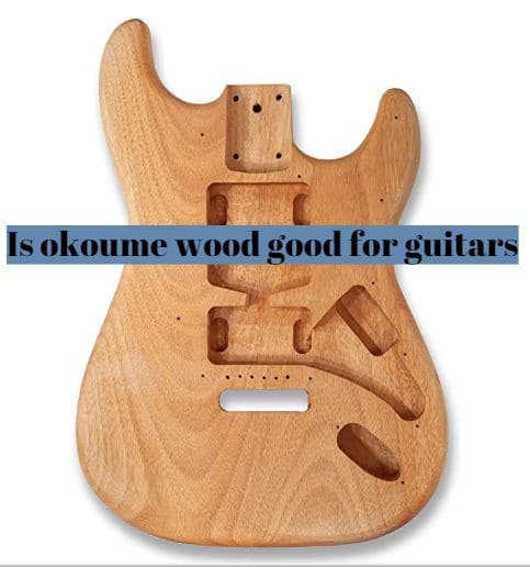 is okoume wood good for guitars